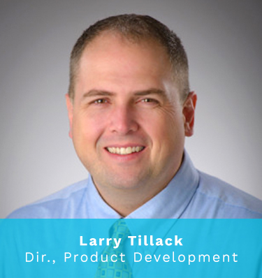 Larry Tillack, Director of Product Development